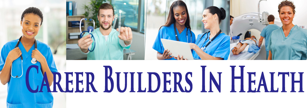 Career Builders In Health-New Program 2018