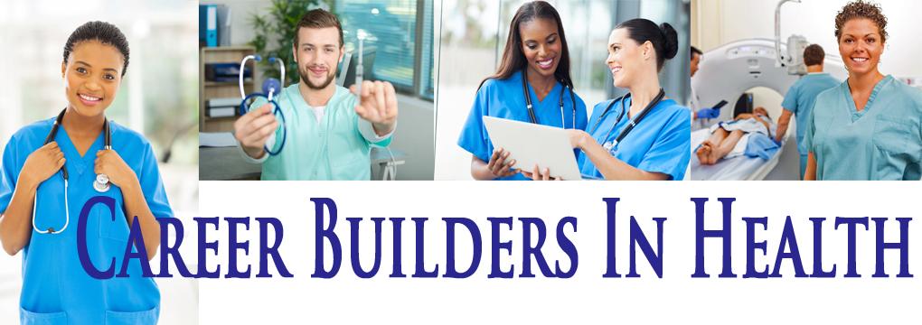 Career Builders In Health-New Program 2018